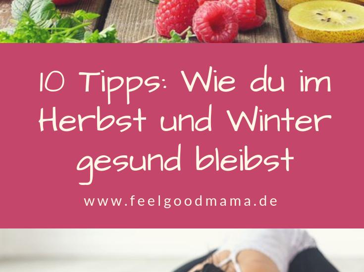 Gesundheit Mama Entspannung Herbst Winter Erkältung Erkältungszeit Feelgood