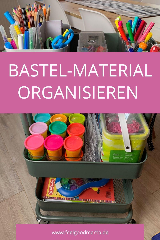 Bastelmaterial organisieren, Basteln, Bastelwagen, Bastelsachen aufräumen, Bastelsachen verstauen, Bastelzimmer